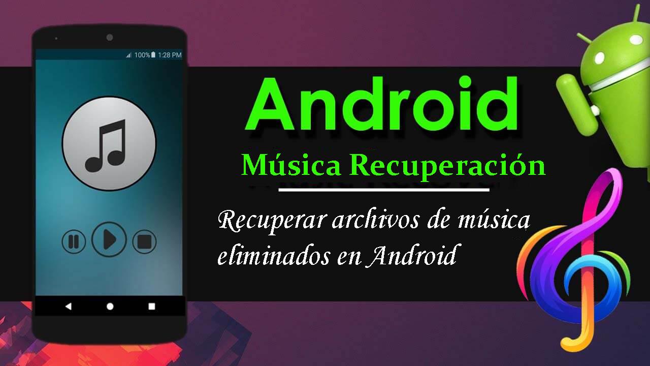 recuperar música eliminada en Android