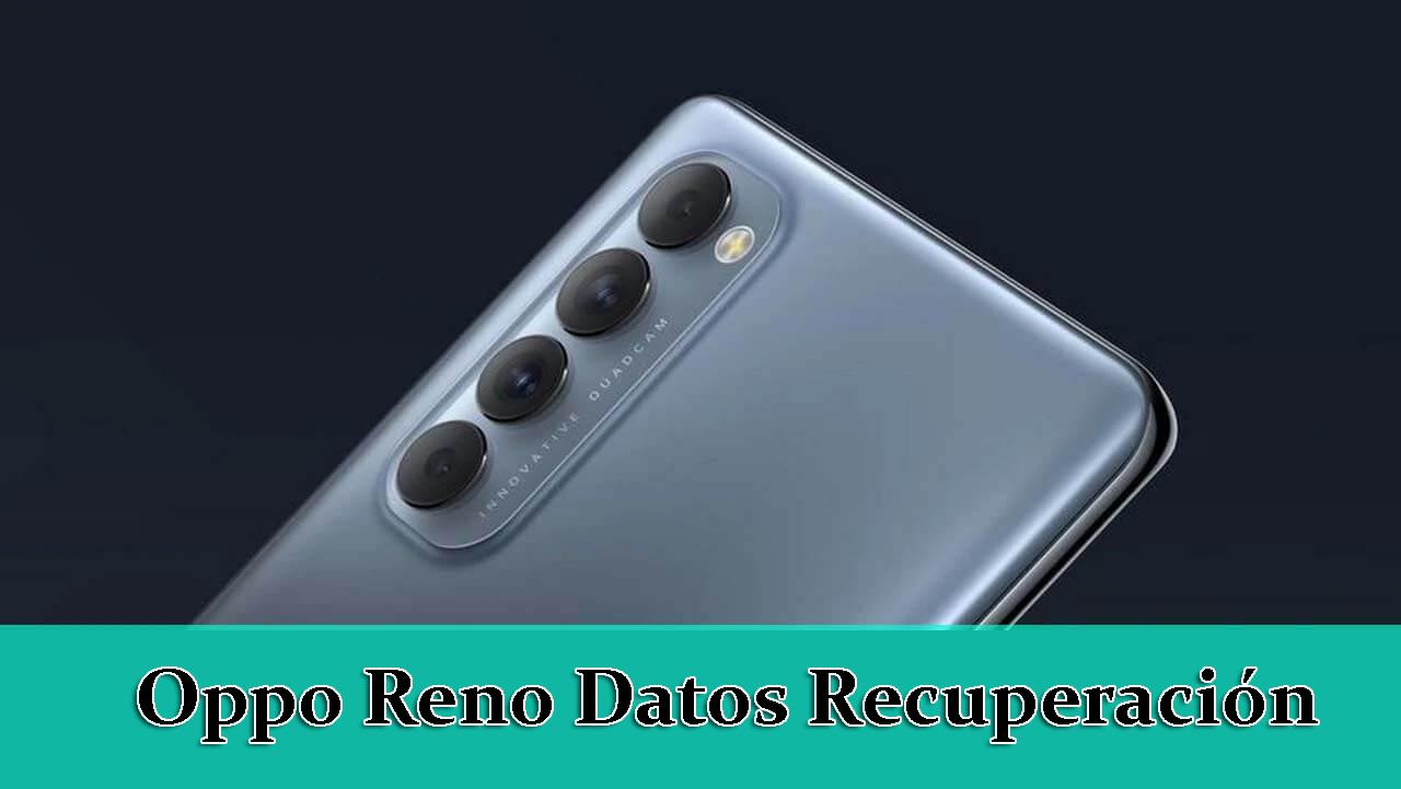 Oppo Reno Datos Recuperación