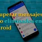 Android SMS Recuperación- Recuperar eliminado mensajes de texto en Android